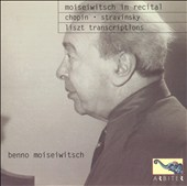 Moiseiwitsch in Recital: Chopin, Stravinsky, Liszt Transcriptions
