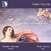 Giulio Caccini: Il Cantar d'Affetto