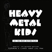 Heavy Metal Kids: Hit the Right Button *