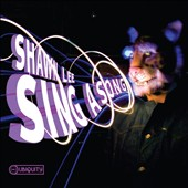 Shawn Lee: Sing a Song [Digipak]