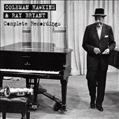 Coleman Hawkins/Ray Bryant: Complete Recordings: With Ray Bryant