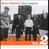Steve Smith's Jazz Legacy (Drums): Live on Tour, Vol. 2