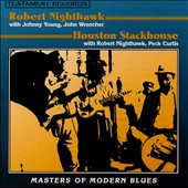 Robert Nighthawk: Robert Nighthawk/Houston Stackhouse