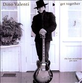 Dino Valenti: Get Together: The Lost Recordings Pre-1970