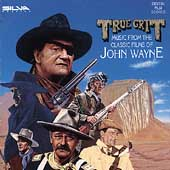 Various Artists: True Grit: Music from the Classic Films of John Wayne
