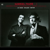 Gabriel Fauré: Works for Cello and Piano / Eric le Sage, cello; Francois Salque, piano