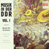 Musik in der D.D.R. Vol I - Orchestral Music