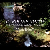 Caroline Smith & the Good Night Sleeps: Little Wind [Digipak]