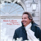 Petit Noel / Alain Lefevre, Quatuor Philippe Dunnigan