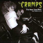 The Cramps: File Under Sacred Music: Early Singles 1978-1981 *