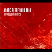 Marc Perrenoud/Marc Perrenoud Trio: Two Lost Churches [Digipak]