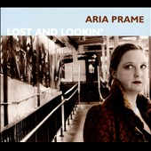 Aria Prame: Lost and Lookin' [Digipak]