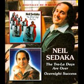 Neil Sedaka: The Tra-La Days Are Over/Overnight Success [Slipcase]