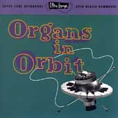 Various Artists: Ultra-Lounge, Vol. 11: Organs in Orbit