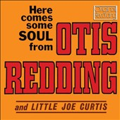Otis Redding: Here Comes Some Soul