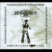 Downspirit: Bulletproof [Digipak]
