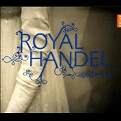 Royal Handel - a collection of favorite orchestral and vocal works / Piau, Petibon, Crowe, Bayo, Fink, Minkowski et al.