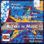 A Year in Music - Vivaldi: The Four Seasons; Tchaikovsky: The Seasons / Herve le Floch, violin; Yakov Kasman, piano