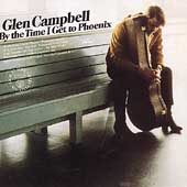Glen Campbell: By the Time I Get to Phoenix [Remaster]