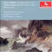 Hector Berlioz: Les Nuits d'&#201;t&#233;, Op. 7; Norbert Palej: The Poet and the War; Rorate Coeli / Shannon Mercer, soprano
