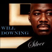 Will Downing: Silver [Digipak] *