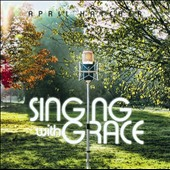 April Hatcher: Singing With Grace [Slipcase]