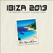 Various Artists: Ibiza 2013: The Greatest Chillout & Lounge Traxx [Digipak]