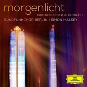 Morgenlicht - Sacred Songs and Chorales / Berlin Radio Chorus