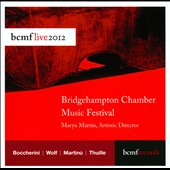Bridgehampton Chamber Music Festival: Live 2012 - Music of Boccherini, Wolf, Martinu & Thuille