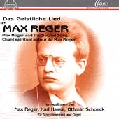 Max Reger and the Sacred Song - Reger, Hasse, Schoeck