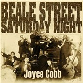Joyce Cobb: Beale Street Saturday Night [Digipak] *