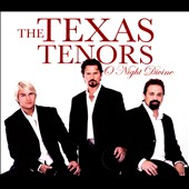 The Texas Tenors: O Night Divine [Digipak] *