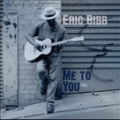 Eric Bibb: Me to You [Digipak]