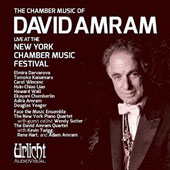 The Chamber Music of David Amram (b.1930) Live at the New York Chamber Music Festival / Elmira Darvarova, Tomoko Kanamuru, Carol Wincenc