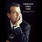 Tennessee Ernie Ford: Amazing Grace: 21 Treasured Hymns [Video] *