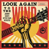Various Artists: Look Again to the Wind: Johnny Cash's Bitter Tears Revisited