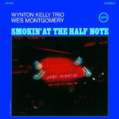 Wes Montgomery/Wynton Kelly/Wynton Kelly Trio: Smokin' at the Half Note