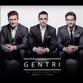 Gentri: The Gentlemen Trio [Digipak]
