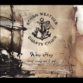 Storm Weather Shanty Choir: Way Hey (And Away We'll Go)