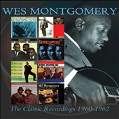 Wes Montgomery: The Classic Recordings: 1960-1962