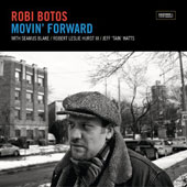 Robi Botos: Movin' Forward