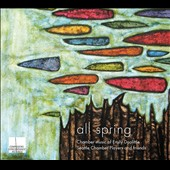 'All Spring' Chamber music of Emily Doolittle (b.1972) / Seattle Chamber Players and friends