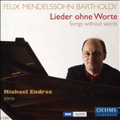 Felix Mendelssohn:  Songs without Words / Michael Endres, piano