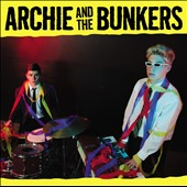 Archie & the Bunkers: Archie & the Bunkers