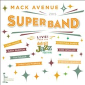 Mack Avenue Superband: Live From the Detroit Jazz Festival: 2015 [Digipak]