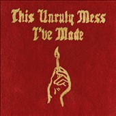 Macklemore & Ryan Lewis: This Unruly Mess I've Made [PA] [Digipak]