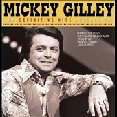 Mickey Gilley: The  Definitive Hits Collection *