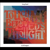 Greg Ward (Sax): Touch My Beloved's Thought [Digipak]