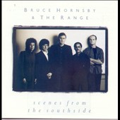 Bruce Hornsby/Bruce Hornsby & the Range: Scenes from the Southside