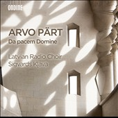 Arvo Pärt: Da pacen Domine and other choral works / Sigvards Klava, conductor; Latvian Radio Choir